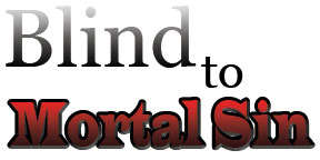 Blind-to-mortal-sin