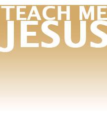 TEACH-ME-JESUS