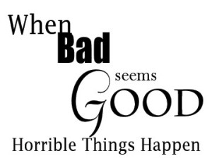 when-bad-seems-good